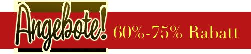 Angebote! 60%-75% Rabatt