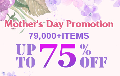 Mother's Day Promotion -- 79,000+ Items Up to 75% OFF