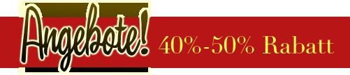 Angebote! 40%-50% Rabatt