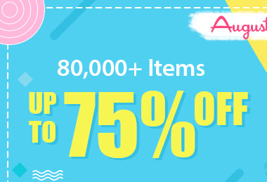 August Promotion -- 80,000+ Items Up to 75% OFF