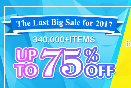 The Last Big Sale for 2017-- 340,000+ Items Up to 75% OFF