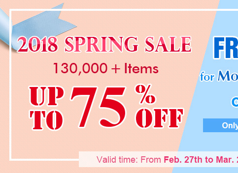 2018 Spring SALE -- 120,000+ Items Up to 75% OFF