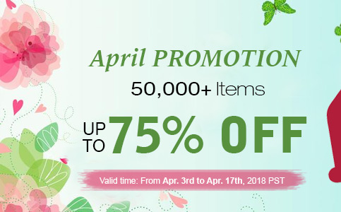 April PROMOTION -- 50,000+ Items Up to 75% OFF