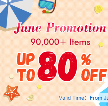 June PROMOTION -- 90,000+ Items Up to 80% OFF