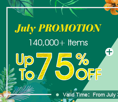 July PROMOTION -- 140,000+ Items Up to 75% OFF