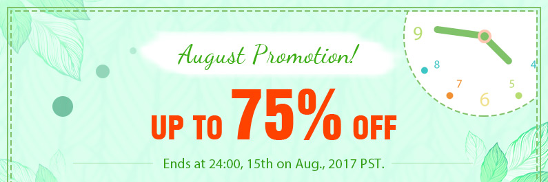 August Promotion! Up to 75% OFF